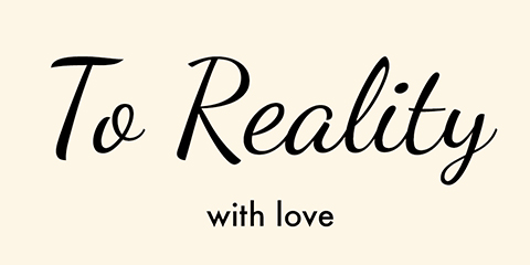 To Reality With Love » Blog Archive A letter to my best